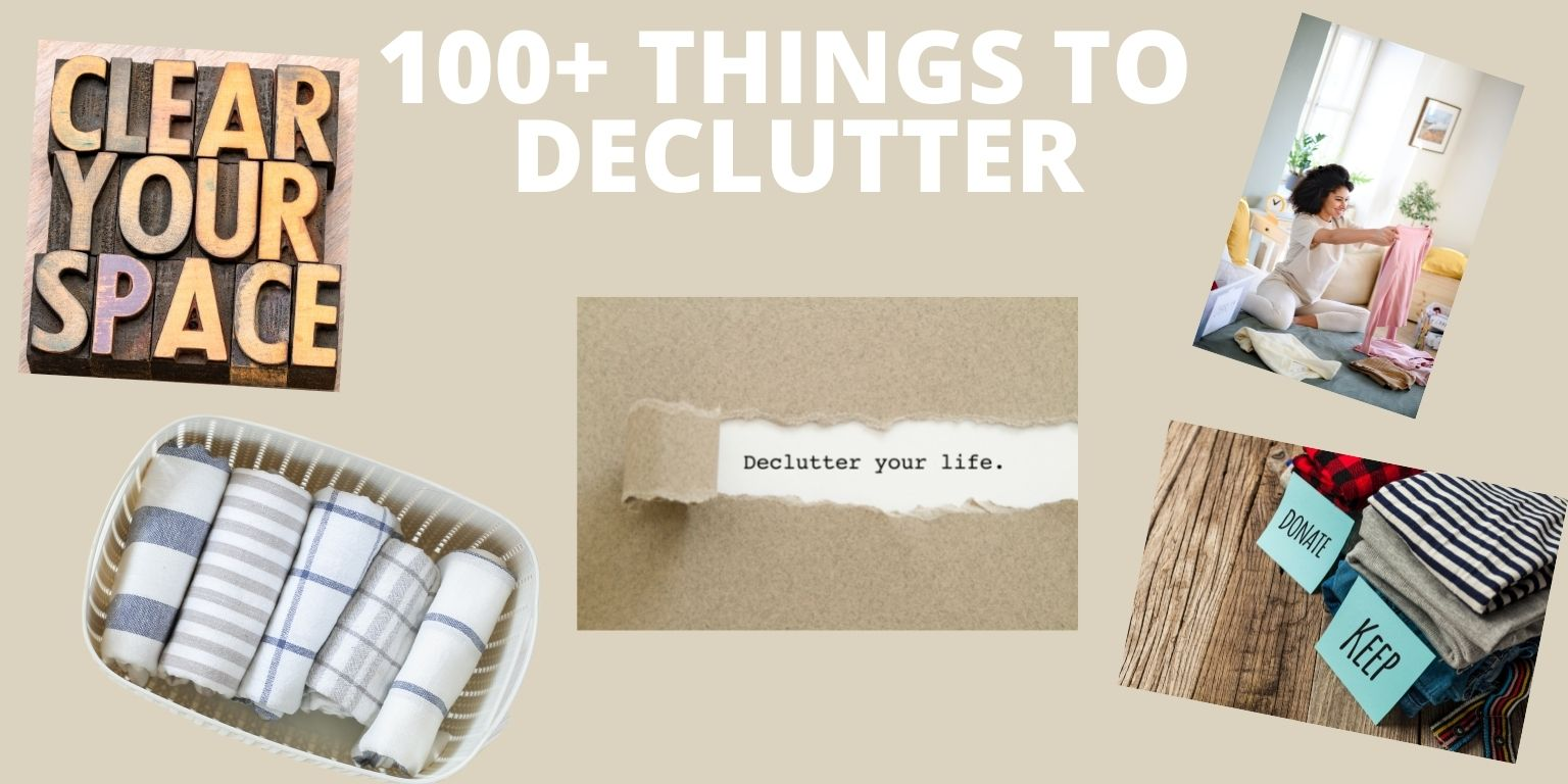100 PLUS THINGS TO DECLUTTER