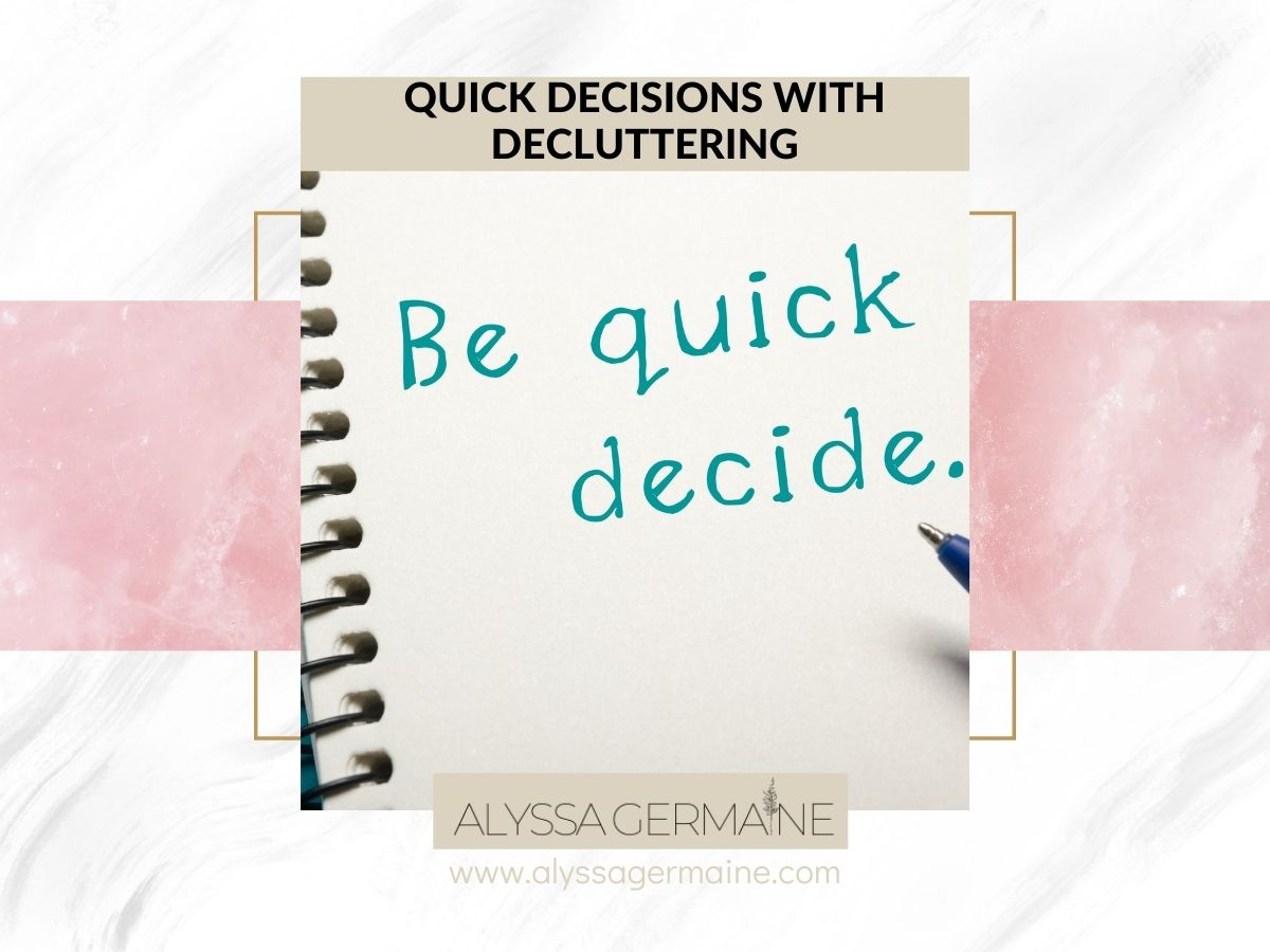 be quick to decide note decluttering