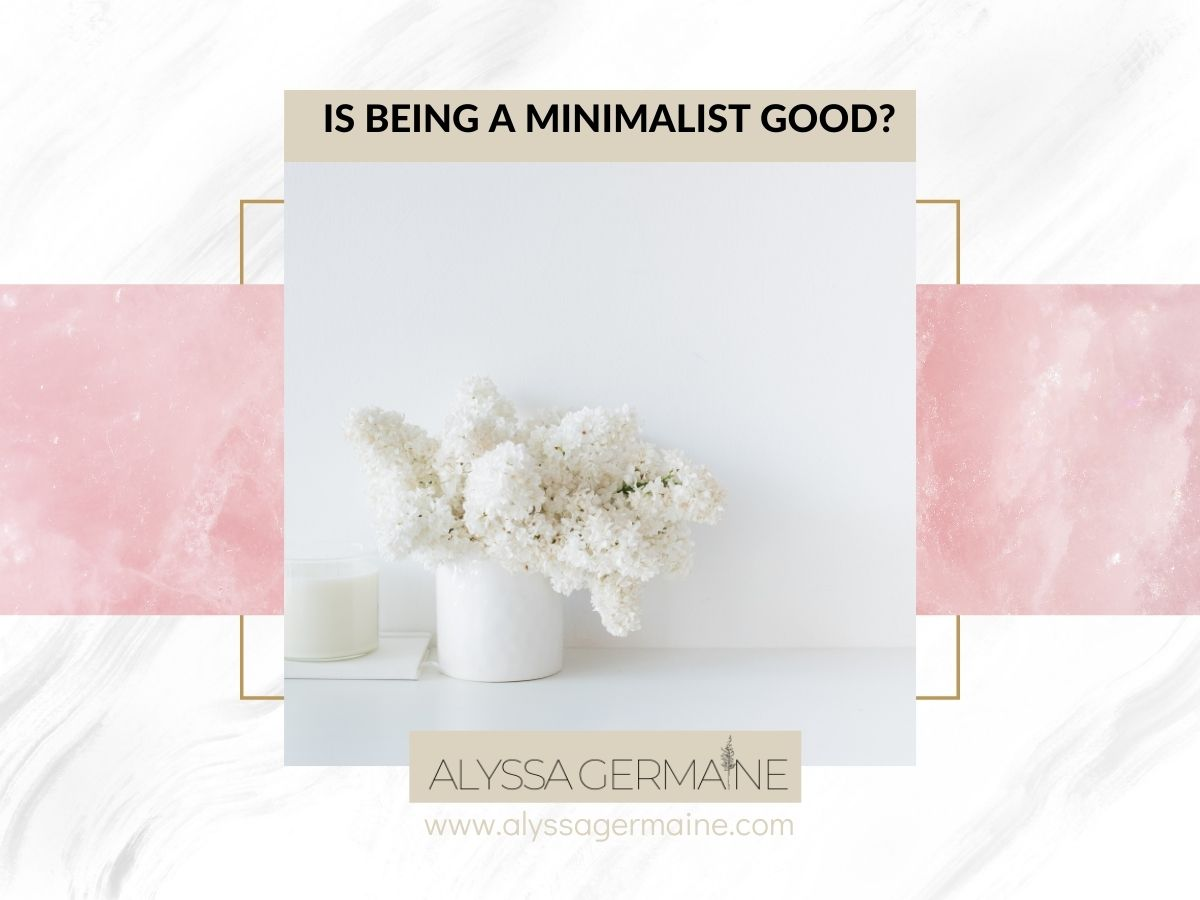 is being a minimalist good