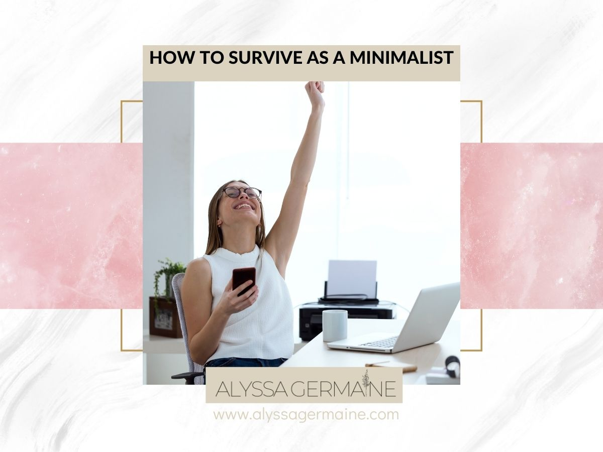 how to survive as a minimalist
